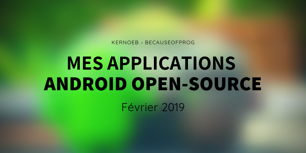 Mes Applications Android Open Source - Février 2019