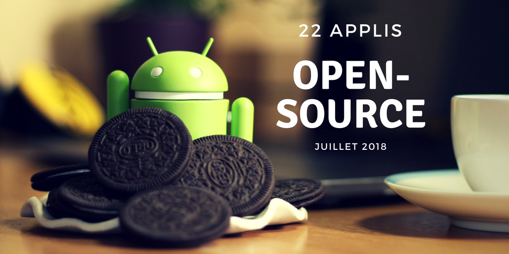 Mes applis Android Open-Source - Juillet 2018